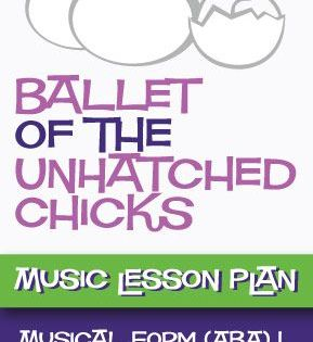 Ballet Of The Unhatched Chicks Free Music Lesson Plan Aba Form