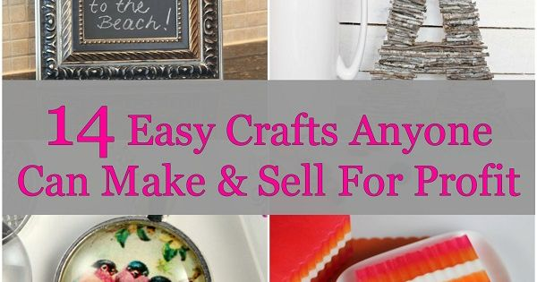 14 easy crafts anyone can make sell for profit saving money pinterest craft handmade for Anyone can craft