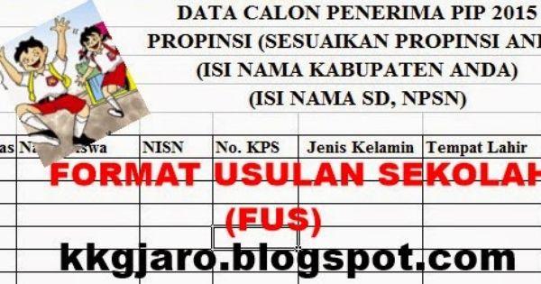 Download Fus Format Usulan Sekolah Calon Penerima Pip Non Kps Kks Kip Sekolah Sekolah Dasar Bencana Alam