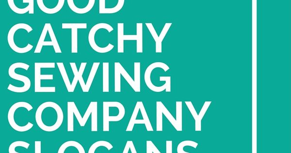 Good catchy sewing company slogans