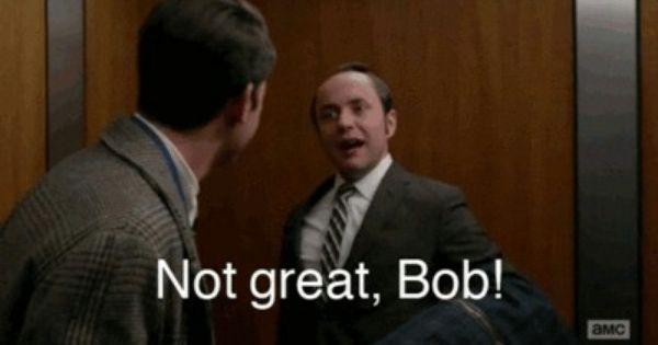 Not great bob! | Tv quotes, Mad men, Best tv