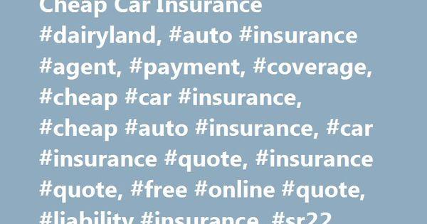 Dairyland Auto Insurance Quote Fair Cheap Car Insurance Dairyland Auto Insurance Agent Payment