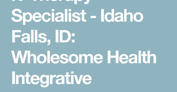 IV Therapy Specialist - Idaho Falls, ID: Wholesome Health Integrative Medicine and Aesthetics: Family Medicine | best | Pinterest | Health, Medicine and ...