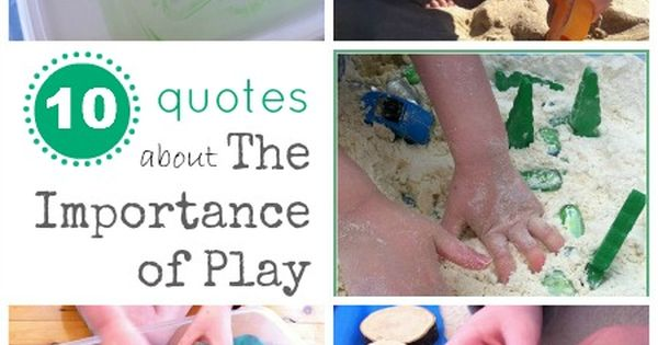 Play Matters! I Love These Ten Quotes About The Importance
