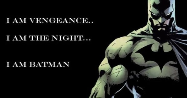Batman I Am The Night Quote Google Search With Images Batman