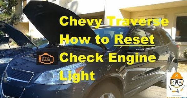How To Reset Check Engine Light 2010 Chevrolet Traverse And Obd2