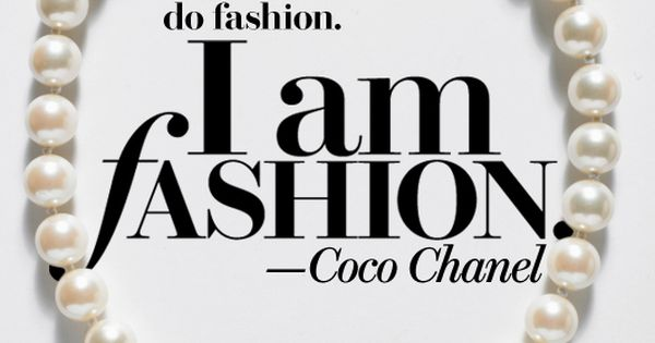 """I don't do fashion, I am fashion"" - Coco Chanel divarockerglam fashion"