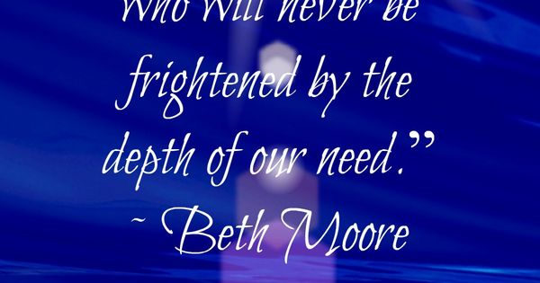 Love This Quote By Beth Moore