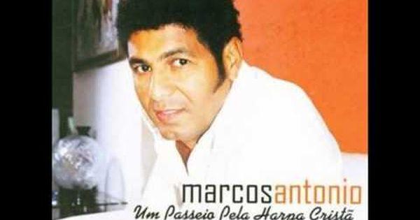 Marcos Antonio Os Melhores Hinos Da Harpa Crista Youtube Com