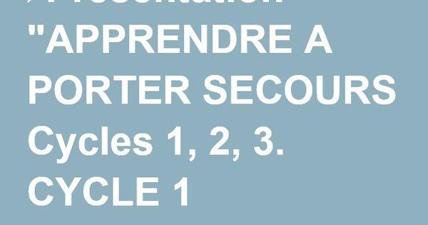 pr 233 sentation quot apprendre a porter secours cycles 1 2 3 cycle 1 pr 233 vention et pr 233 requis 1