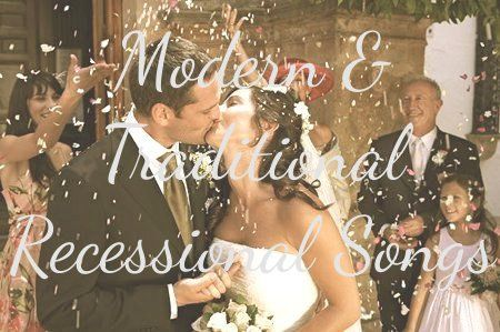 Songs For Walking Back Down The Aisle Wedding Recessional Music Wedding Recessional Wedding Recessional Songs Wedding Music Recessional