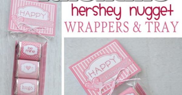 PRINTABLE Valentine Hershey Nugget Wrappers... with tag ...