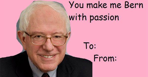 Image Result For Bernie Sanders Funny Valentines Cards Valentines Memes Funny Valentines Cards Valentines Day Memes