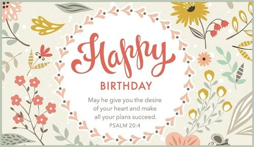 Happy Birthday Psalm 20 4 With Images Happy Birthday Cards