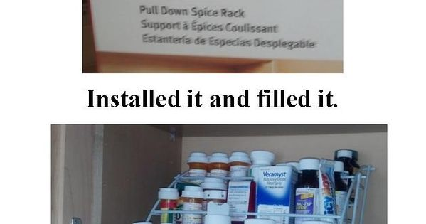 Pull Down Spice Rack in the Medicine Cabinet. This has to be