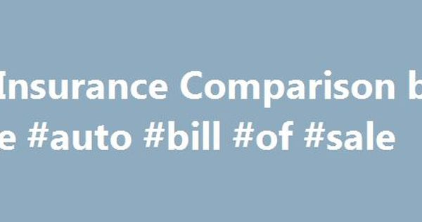 Car Insurance Comparison by State #auto #bill #of #sale    usa - bill of sale for car