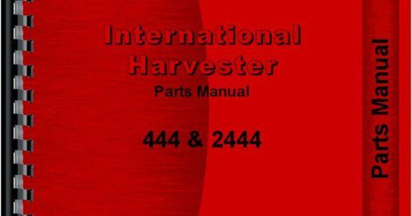 International Harvester 444 Tractor Parts : International harvester tractor parts manual