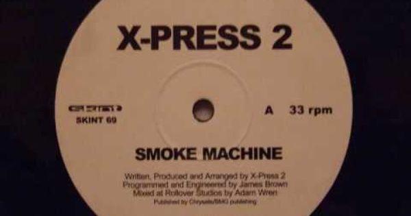X Press 2 Smoke Machine Smoke Machine Music Record