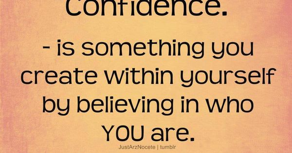 Confidence. quotes. advice. wisdom. life lessons.