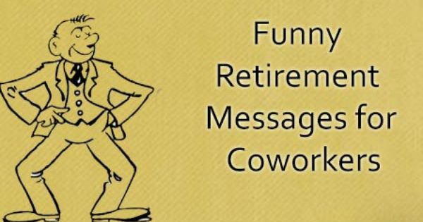 Funny Retirement Wishes Quotes: Funny Retirement Messages For Coworkers