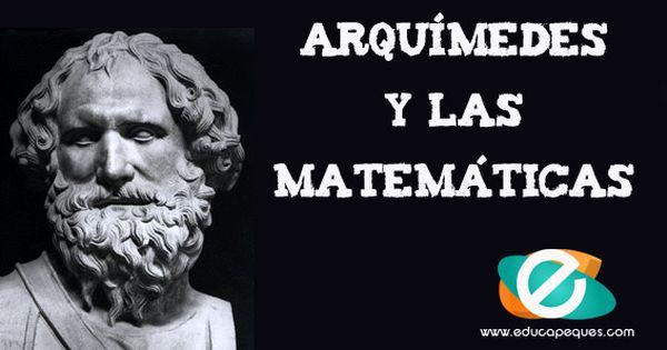 Arquímedes Y Las Matemáticas Grandes Personajes De La Humanidad Personajes De La Historia Personajes Matematicas