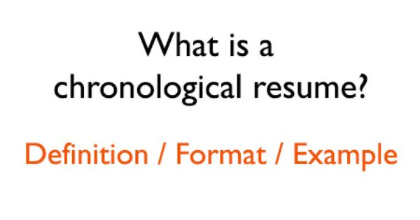 What Is A Chronological Resume Format And Definition Chronological Resume Resume Format Job Resume Template