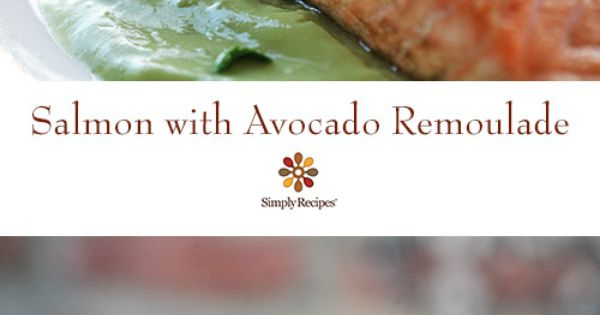 Pan Seared Salmon with Avocado Remoulade | Recipe | Pan Seared Salmon ...