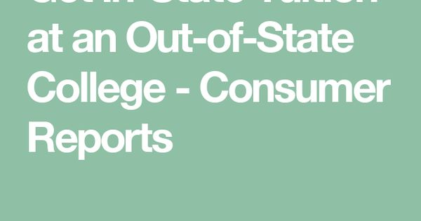 Get In State Tuition At An Out Of State College State College