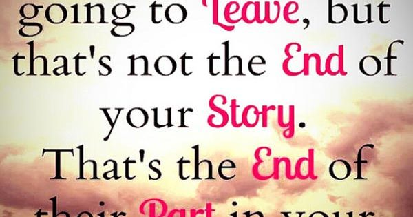 Your Story Life Quotes Story Part End Leave Instagram Instagram