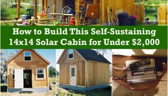 How to build this self sustaining 14x14 solar cabin for for 14x14 cabin with loft