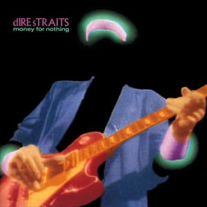Money For Nothing Album Wikipedia The Free Encyclopedia Money For Nothing Dire Straits Sultans Of Swing