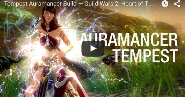 Guild Wars 2 Data Guild Wars 2 Heart Of Thorns Tempest Auramancer Build By Simnationtv Guild Wars Guild Wars 2 Tempest