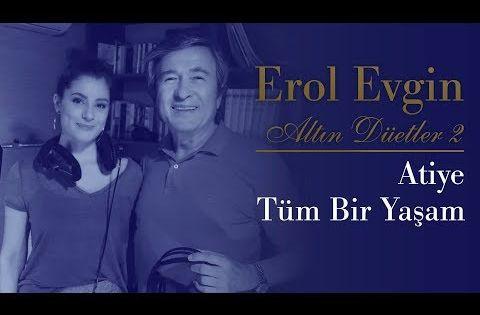 Erol Evgin Atiye Tum Bir Yasam Official Audio Youtube Youtube Muzik Sarkilar