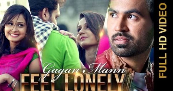 New Punjabi Songs 2015 Feel Lonely Gagan Maan Feat Desi Crew Punjabi Songs 2015 Mp3 Song Download Mp3 Song Songs