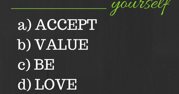 accept yourself value yourself be yourself love
