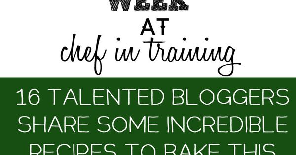 Blogger Cookie Exchange Week at Chef in Training! 16 amazing bloggers are