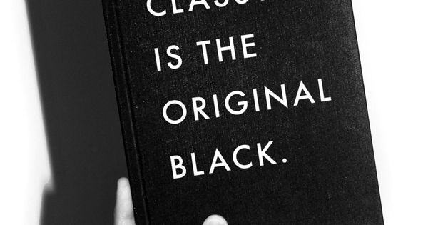 Classy is the original black. truth quote inspiration class elegance