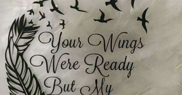 Your wings were ready but my heart was not tattoo in for Your wings were ready but my heart was not tattoo