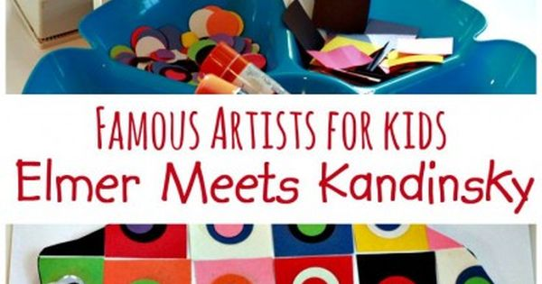 Famous Artists for Kids: Elmer Meets Kandinsky | Circles ...