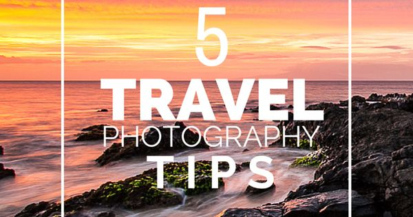 5 travel photography tips for bloggers photography
