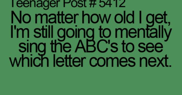 Not just a teenager post, true story post