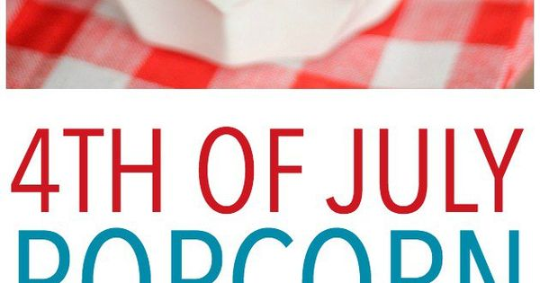 4th of july popcorn recipes