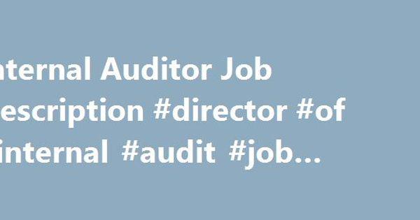Internal Auditor Job Description #director #of #internal #audit - auditor job description