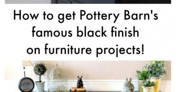 Make Your Furniture Look Like Pottery Barn 39 S With These Painting Tips And Tricks 34 Pottery