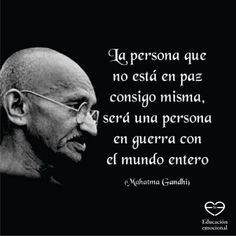 Sobre La Felicidad Eduardo Galeano Periódico Del Bien Común Citas De Gandhi Paciencia Frases Frases Motivadoras