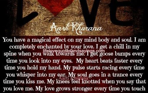 You Have A Magical Effect On My Mind Body And Soul. I Am