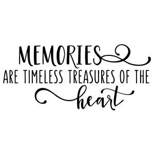memories are timeless treasures making memories quotes tattoo