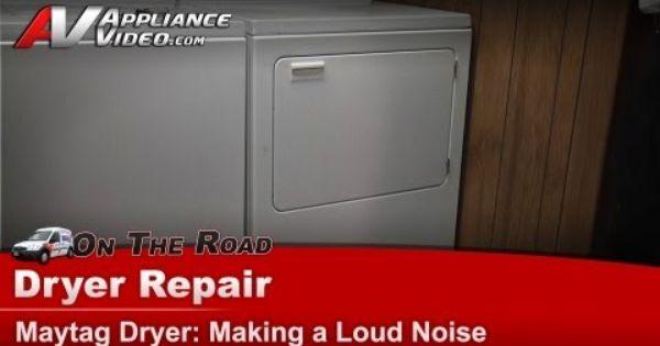 Maytag Dryer Repair Making Loud Noises Lde5910acw Dryer Repair Maytag Dryer Whirlpool Dryer