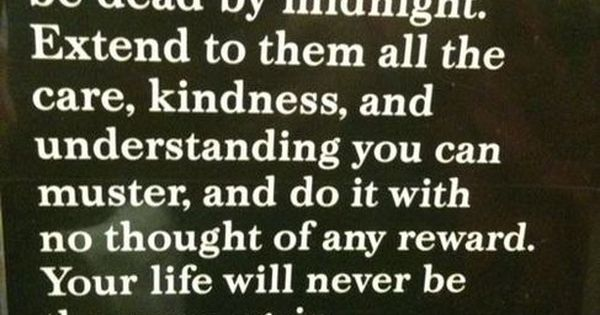 the Golden Rule/ Good advice. Be Nice :)