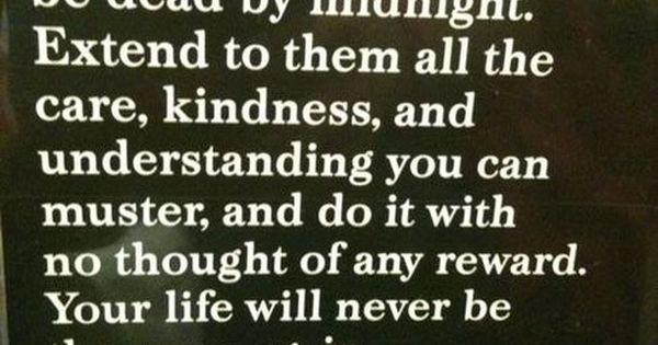 the Golden Rule/ Good advice. Be Nice :)